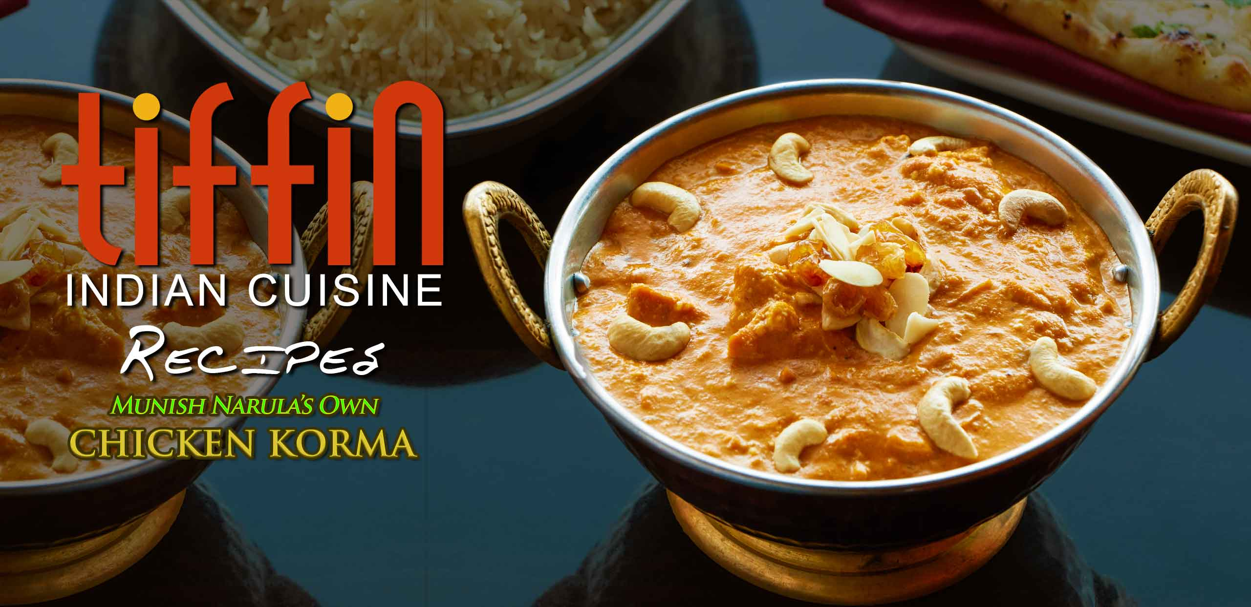 Indian Restaurant Mt Airy Chestnut Hill Elkins Park Tiffin Indian Cuisine Recipe How to Make your own Chicken Korma at home. Montgomery County PA
